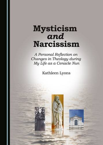 mysticism-and-narcissism-a-personal-reflection-on-changes-in-theology-during-my-life-as-a-cenacle-nun-anne